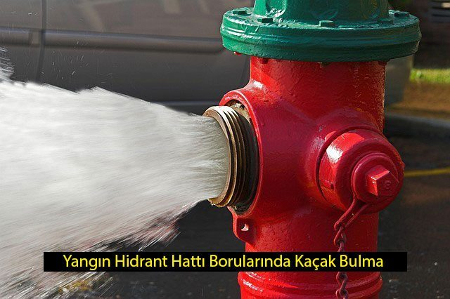 yangın hidrant hattı borularında kaçak bulma